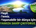 Daha Yeşil, daha temiz, daha yaşanabilir bir dünya