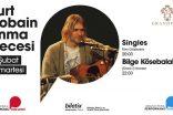 Dünya müziğinin efsanesi Kurt Cobain, Grand Pera Emek Sahnesi'nde anılacak