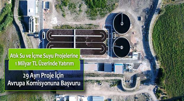 Atık Su ve İçme Suyu Projelerine 1 Milyar TL üzerinde yatırım