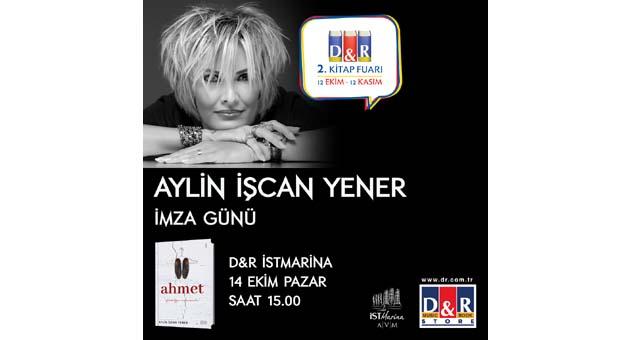 Sevilen yazar Aylin İşcan Yener D&R İstMarina'da okurları ile buluşacak
