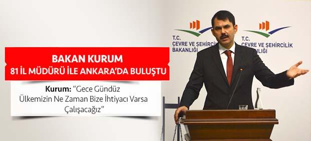 Bakan Kurum 81 İl Müdürü İle Ankara'da Buluştu