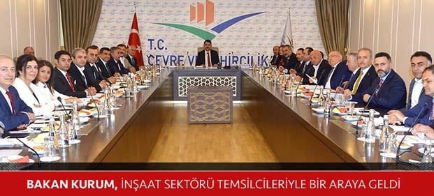 Çevre ve Şehircilik Bakanı Murat Kurum inşaat sektörü temsilcileriyle bir araya geldi