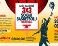 3X3 Sokak Basketbolu Turnuvası kayıtları başladı