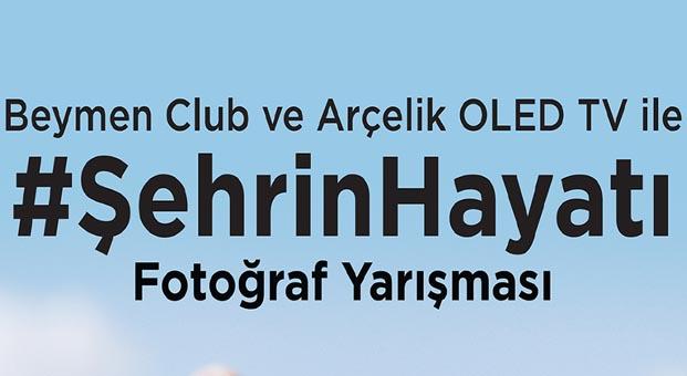 Beymen Club ve Arçelik OLED TV'den fotoğraf yarışması