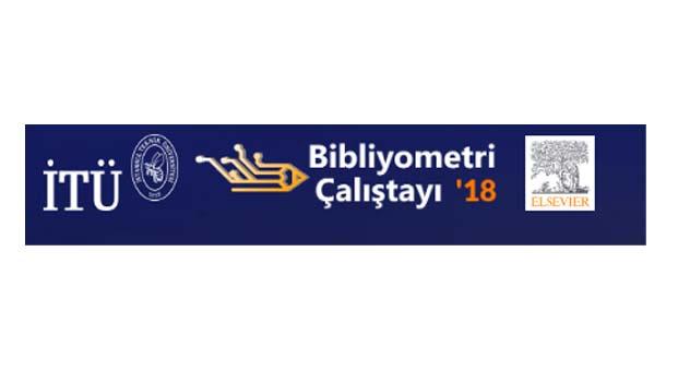 Bilimsel yayınlar İTÜ'deki Bibliyometri Çalıştayı'nda değerlendirilecek