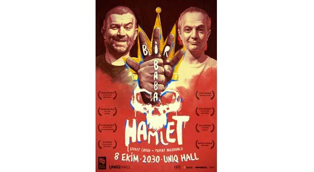 'Bir Baba Hamlet' UNIQ Hall'de seyircisiyle buluşmaya hazır