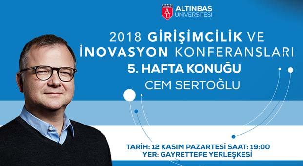 Yatırımcı Cem Sertoğlu, Girişimcilik ve İnovasyon Konferansları'na konuk oluyor