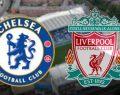Chelsea Liverpool maçı ne zaman saat kaçta hangi kanal canlı şifresiz yayınlıyor