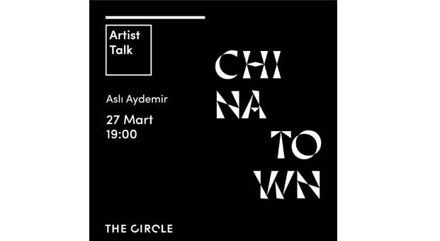 "Chinatown Sergisi ""Artist Talk"" The Circle'da"