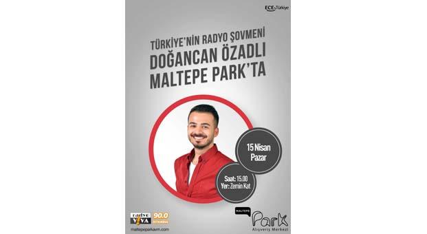 Doğancan Özadlı Maltepe Park AVM'ye geliyor