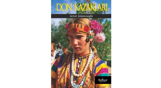 Servet Somuncuoğlu'nun unutulmaz sözlü tarih kitabı: Don Kazakları