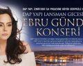 DAP Yapı'dan İzmir'de Ebru Gündeş konseri