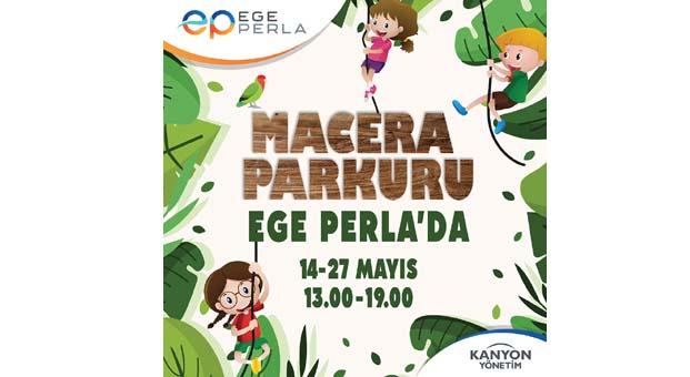 Ege Perla'dan çocuklara tatil öncesi sürpriz:Macera Parkuru