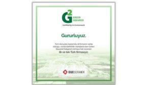Ege Seramik Green Squared Belgesi almaya hak kazanan ilk ve Türk firması oldu