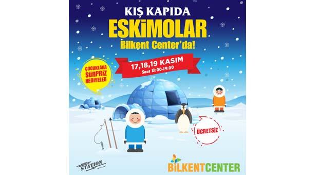 Kış kapıda, Eskimo kasabası Bilkent Center'da