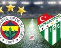 Fenerbahçe Bursaspor maçı kaç kaç bitti maç skoru sonucu