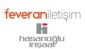 Hasanoğlu İnşaat Feveran İletişim'i seçti