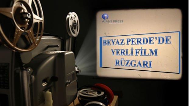 Beyaz Perde'de yerli film rüzgarı
