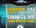 Hounds Yaz Sezonu Turnuvaları başladı