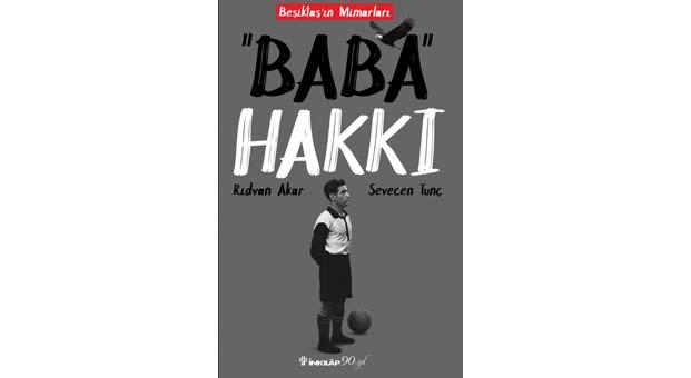 Beşiktaş'ın Mimarları serisinin ilk kitabı Baba Hakkı raflardaki yerini aldı