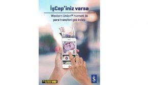 İşCep'ten Western Union hizmeti ile kolay para gönderme ve alma
