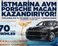 İstMarina AVM'de 150 TL alışverişePorsche kazanma şansı