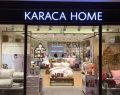 Karaca Home büyümeye devam ediyor