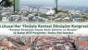 5. Her Yönüyle Kentsel Dönüşüm Kongresi 22 Şubat'ta başlıyor