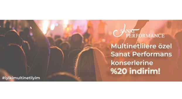 Multinetlilere Sanat Performance konserlerinde yüzde 20 indirim