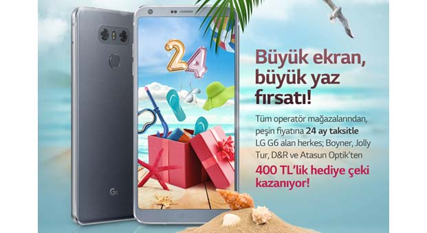 LG'den G6'ya özel yaz fırsatları katlanarak devam ediyor