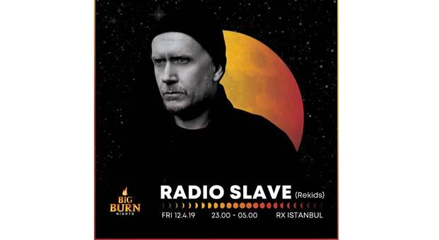 Ünlü Techno-House DJ'i Radio SlaveBig Burn Nights kapsamında şehri ateşlemeye geliyor