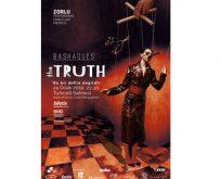 'THE TRUTH' – 'GERÇEK' 24 Ocak PerşembeZorlu PSM'de