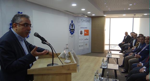 Mehmet Uçum TÜMSİAD'da konuştu