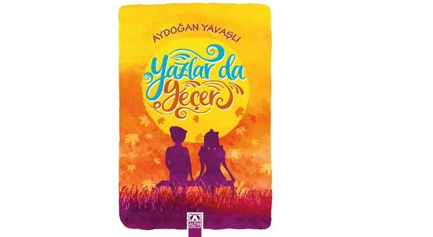 Aydoğan Yavaşlı'nın Yazlar da Geçer romanı raflarda yerini aldı
